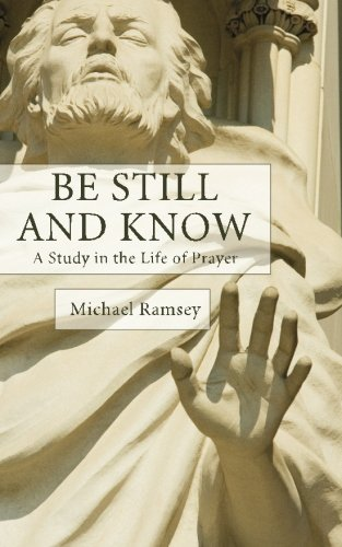 9781610979597: Be Still and Know : A Study in the Life of Prayer