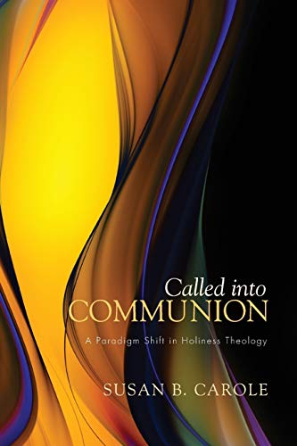 9781610979658: Called into Communion: A Paradigm Shift in Holiness Theology