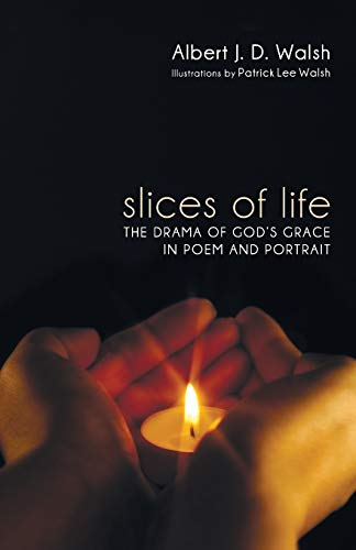 Slices of Life: The Drama of Gods: Albert J. D.