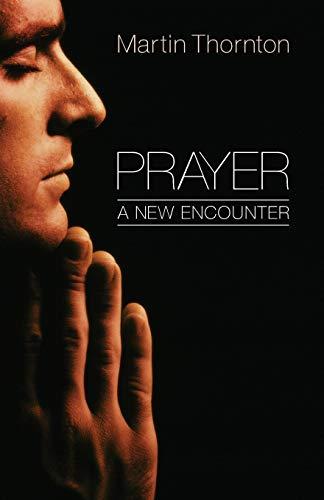 9781610979726: Prayer: A New Encounter