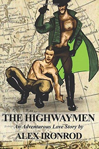The Highwaymen: An Adventurous Love Story: Alex Ironrod