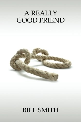 A Really Good Friend (1610981847) by Bill Smith