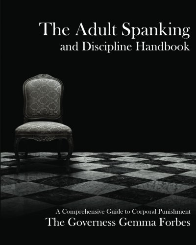 9781610982030: The Adult Spanking and Discipline Handbook; A Comprehensive Guide to Corporal Punishment