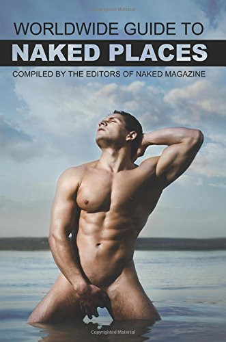 9781610982245: Naked Magazine's Worldwide Guide to Naked Places - 8th Edition