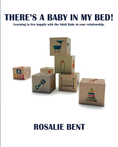 9781610983068: There's a baby in my bed!: Learning to live happily with the Adult Baby in your relationship.