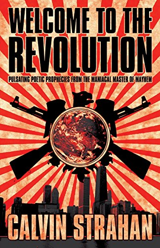 9781611024432: Welcome to the Revoluation: Pulsating Poetic Prophecies from the Maniacal Master of Mayhem