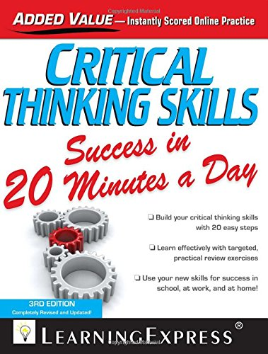 Critical Thinking Skills Success in 20 Minutes a Day (Skill Builders): Learningexpress LLC, Editors...