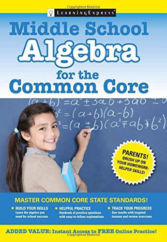 Middle School Algebra for the Common Core: LearningExpress LLC