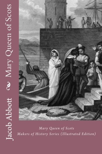 Mary Queen of Scots: Makers of History: Abbott, Jacob