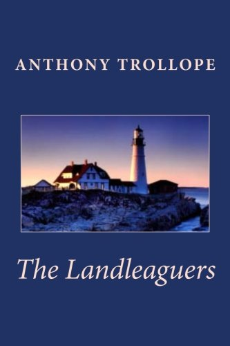 9781611040104: Anthony Trollope:The Landleaguers