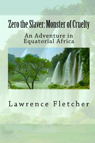 9781611040616: Zero the Slaver: Monster of Cruelty: An Adventure in Equatorial Africa