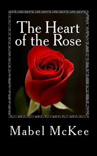 9781611043518: The Heart of the Rose