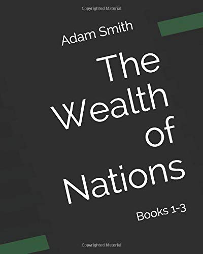 9781611044379: The Wealth of Nations: Books 1-3