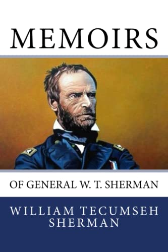 Memoirs of General W. T. Sherman (1611044510) by William Tecumseh Sherman