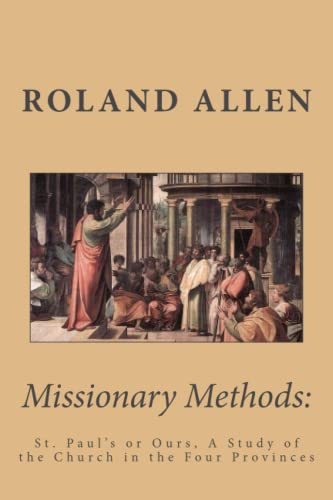 9781611044669: Missionary Methods: St. Paul's or Ours, A Study of the Church in the Four Provinces