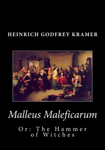 9781611044881: Malleus Maleficarum, Or: The Hammer of Witches