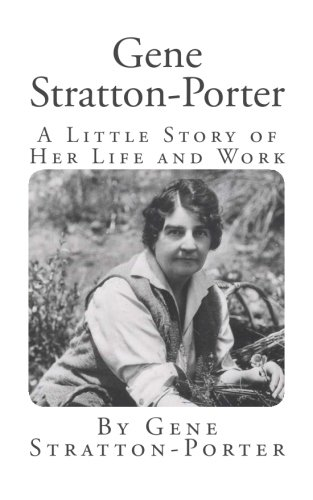 9781611045222: Gene Stratton-Porter: A Little Story of Her Life and Work