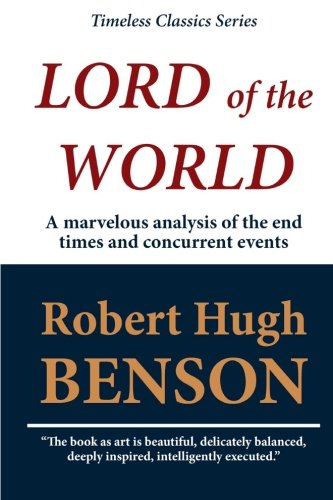 Lord of the World (Unabridged): Benson, Robert Hugh