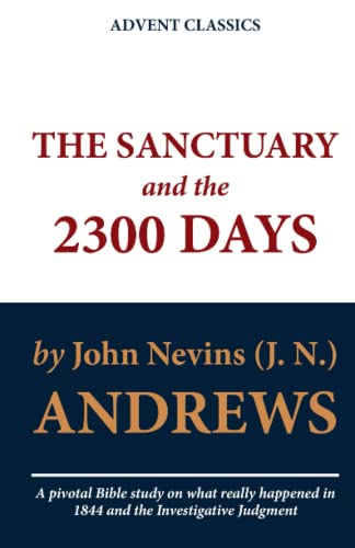 The Sanctuary and the 2300 Days: John Nevins J. N. Andrews