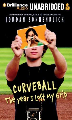 Curveball: The Year I Lost My Grip: Sonnenblick, Jordan