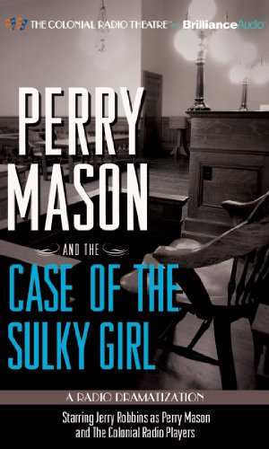 Perry Mason and the Case of the Sulky Girl: A Radio Dramatization: Gardner and M. J. Elliott, Erle ...