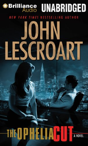 The Ophelia Cut: A Novel (Dismas Hardy Series): John Lescroart
