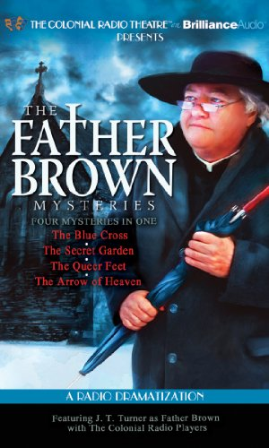 Father Brown Mysteries, The - The Blue Cross, The Secret Garden, The Queer Feet, and The Arrow of ...