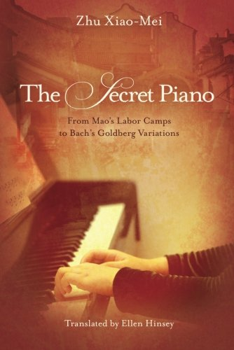9781611090772: The Secret Piano: From Mao's Labor Camps to Bach's Goldberg Variations