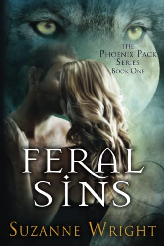 9781611097184: Feral Sins (The Phoenix Pack Series)
