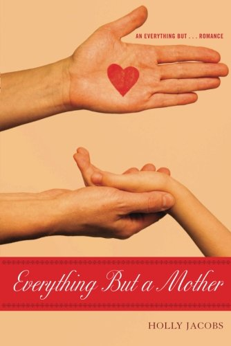 9781611097566: Everything But a Mother (Everything But...Series)