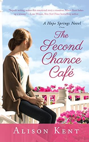The Second Chance Café (A Hope Springs Novel): Kent, Alison