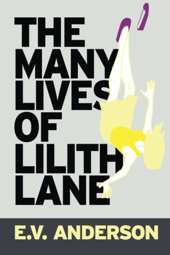 The Many Lives of Lilith Lane: Anderson, E. V.