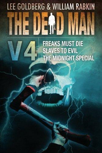 The Dead Man Vol 4: Freaks Must: Lee Goldberg, William