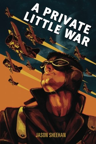 A Private Little War: Sheehan, Jason