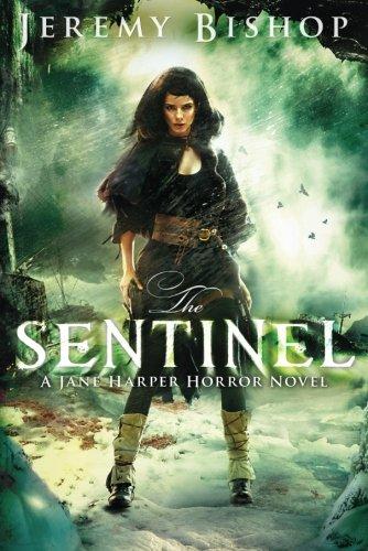 The Sentinel (A Jane Harper Horror Novel): Bishop, Jeremy