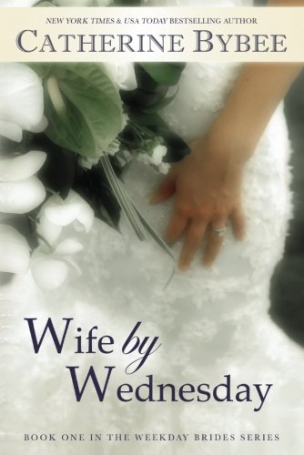 9781611099072: Wife by Wednesday (Weekday Brides Series)