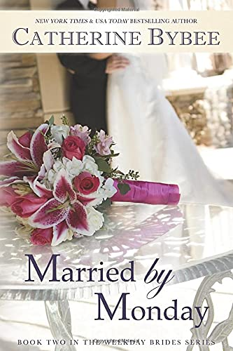 9781611099089: Married by Monday (Weekday Brides)