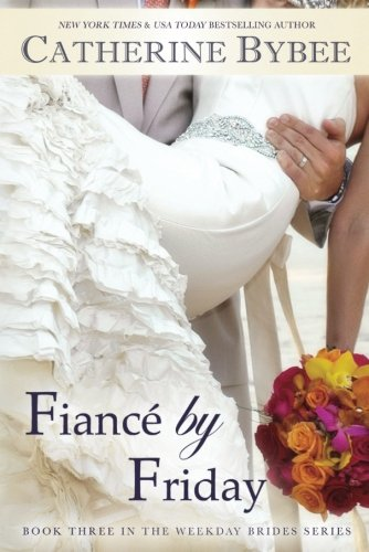 9781611099522: Fiancé by Friday (Weekday Brides Series)