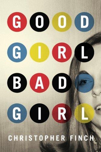 Good Girl, Bad Girl (An Alex Novalis Novel): Finch, Christopher