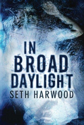 In Broad Daylight: Harwood, Seth