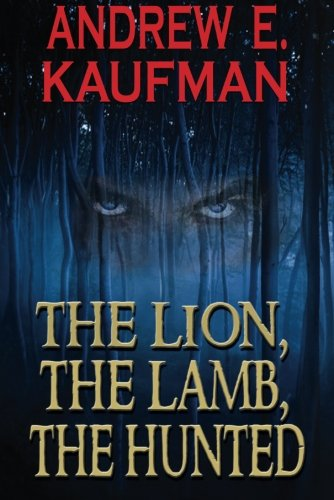 9781611099744: The Lion, The Lamb, The Hunted (A Patrick Bannister Psychological Thriller)