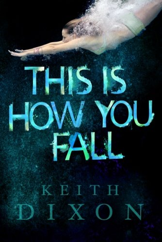 9781611099867: This Is How You Fall