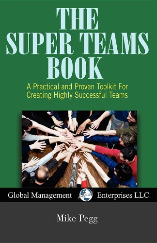 9781611100235: The Super Teams Book: A Practical and Proven Toolkit for Creating Highly Successful Teams