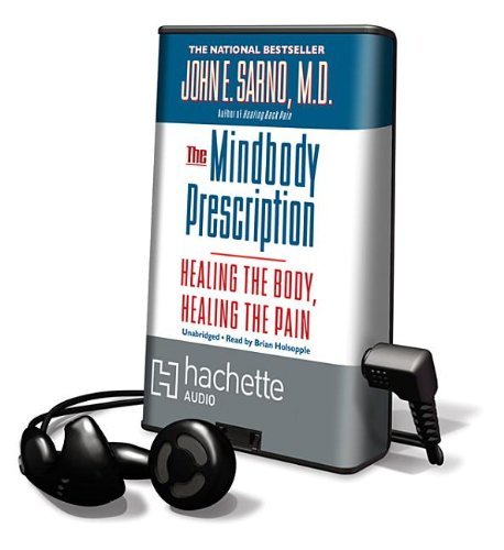 9781611130720: The Mindbody Prescription: Healing the Body, Healing the Pain: Library Edition (Playaway Adult Nonfiction)