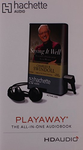 Saying It Well (Playaway Adult Nonfiction) (161113076X) by Charles R., Dr Swindoll