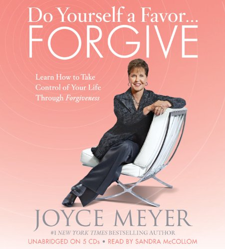 9781611133974: Do Yourself a Favor.Forgive: Learn How to Take Control of Your Life Through Forgiveness