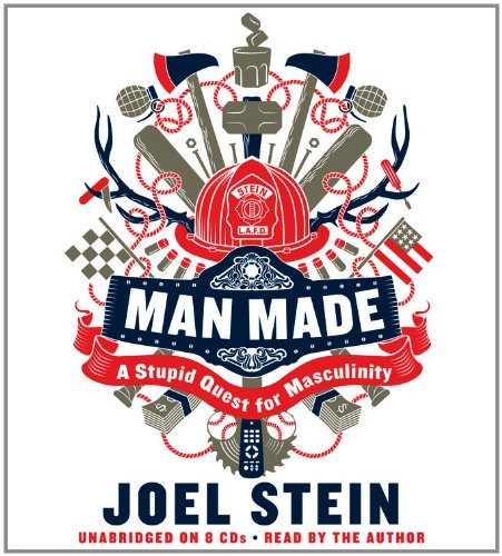 9781611135077: Man Made: A Stupid Quest for Masculinity