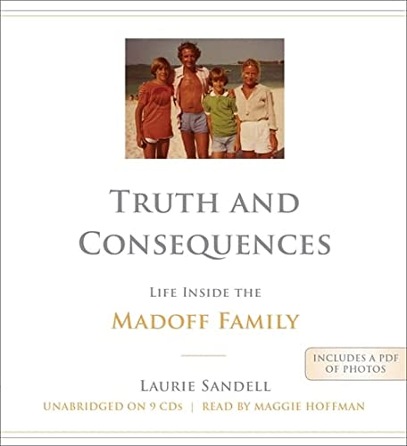 9781611135251: Truth and Consequences: Life Inside the Madoff Family