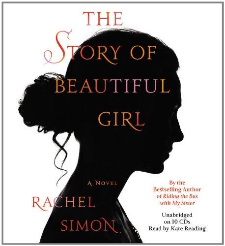 The Story of Beautiful Girl -: Rachel Simon