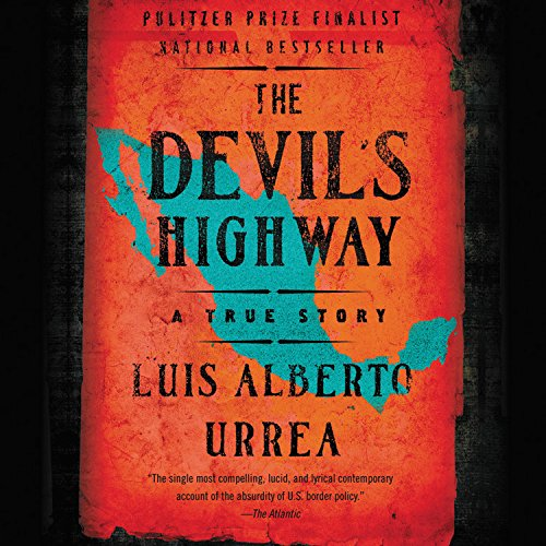68b4493c1a2 9781611136807  The Devil s Highway  A True Story - AbeBooks - Luis ...
